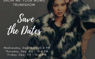 Show me your MUMU Trunkshow! (Wednesday December, 5th- Friday, December 7th)